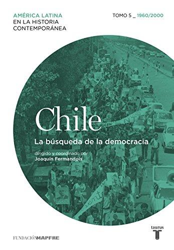 Chile 5. 1960/2010. La búsqueda de la democracia: VV.AA.
