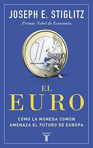 9788430618040: El euro: Cómo la moneda común amenaza el futuro de Europa (Pensamiento)