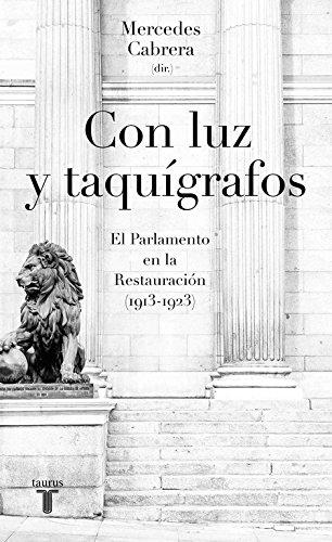 9788430618774: Con luz y taquígrafos: El Parlamento en la Restauración (1913-1923) (Ciencias Sociales)
