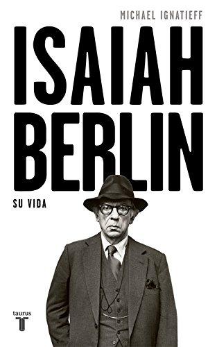 Isaiah Berlin : su vida (Paperback): Michael Ignatieff