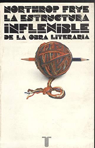 9788430620609: La Estructura Inflexible De La Obra Literaria (Ensayistas)