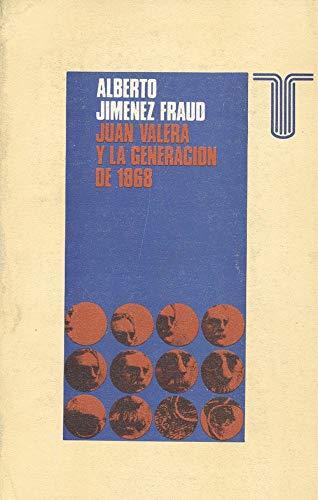 Juan Valera y la generación de 1868: Jimenez Fraud Alberto