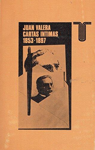 Juan Valera: Cartas Intimas, 1853-1897: Juan Valera