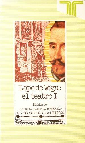 Lope de Vega: el teatro I: SANCHEZ ROMERALO, Antonio