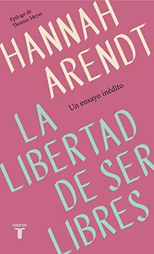 9788430622313: La libertad de ser libres (Pensamiento)