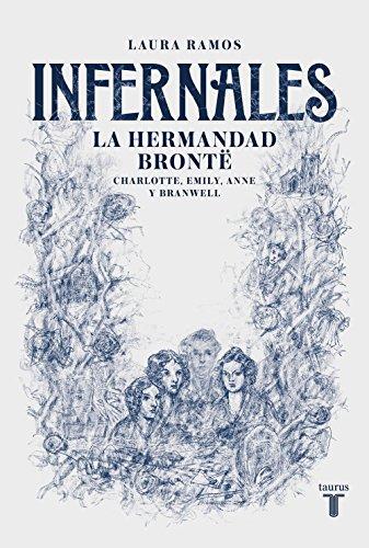 9788430623037: Infernales: La hermandad Brontë: Charlotte, Emily, Anne y Branwell (Historia)