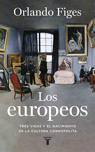 9788430623396: Los europeos: Tres vidas y el nacimiento de la cultura cosmopolita (Historia)