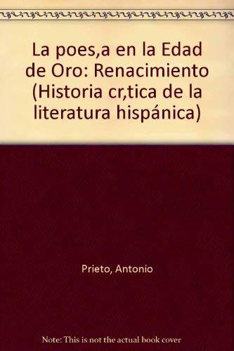 9788430625048: La poesía en la edad de oro: (Renacimiento) (Historia crítica de la literatura hispánica) (Spanish Edition)