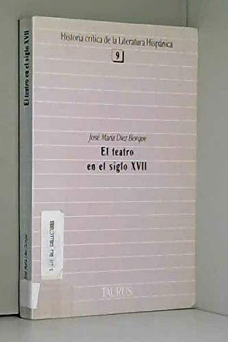 9788430625093: El teatro en el siglo XVII (Historia crítica de la literatura hispánica) (Spanish Edition)