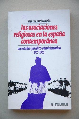 Las asociaciones religiosas en la España contemporánea,: José Manuel Castells