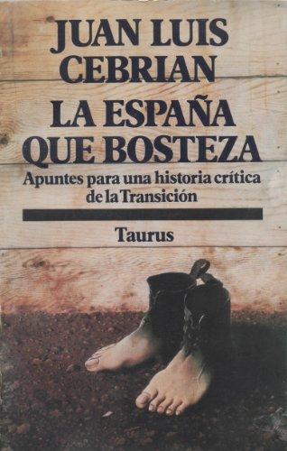 9788430630455: La Espana Que Bosteza (Biblioteca pol¸tica Taurus)