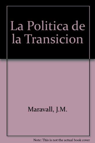 9788430630462: La política de la transición (Biblioteca política Taurus) (Spanish Edition)