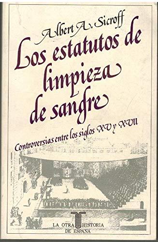 9788430635054: Los Estatutos De Limpieza De Sangre. Controversias Entre Los Siglos XV y XVII.