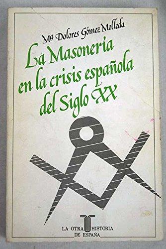 9788430635115: La masoneria en la crisis españoladel siglo XX