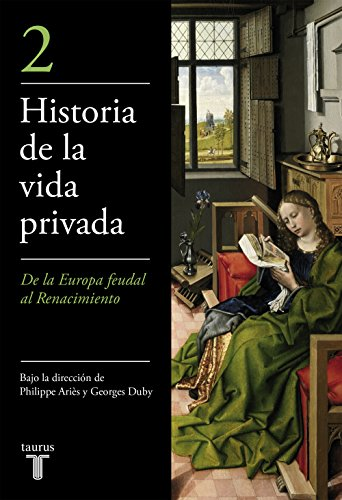 Historia de la vida privada 2. La alta edad media . - VVAA