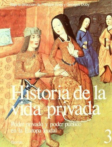9788430697922: Historia De La Vida Privada ( Vol. 3) (Spanish) - Poder Privado Y Poder Publico En La Europa Feudal Tobo 3