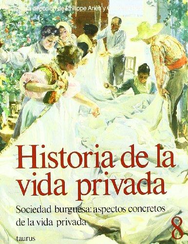 9788430697977: HISTORIA DE LA VIDA PRIVADA 8RUSTICA.SOCIEDAD BURGUESA:ASPECTOS CONCRETOS VIDA PRIVAD