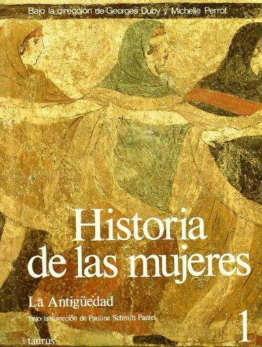 Historia de Las Mujeres 1 - La Antiguedad (Spanish Edition) (8430698205) by Georges Duby; Michelle Perrot
