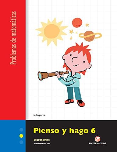 9788430706334: PIENSO Y HAGO 6. PROBLEMAS DE MATEMATICAS