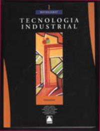 9788430750481: Tecnologia industrial - 1er batxillerat - 9788430750481