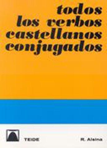 Todos Los Verbos Castellanos Conjugados (Spanish Edition): Alsina, R.