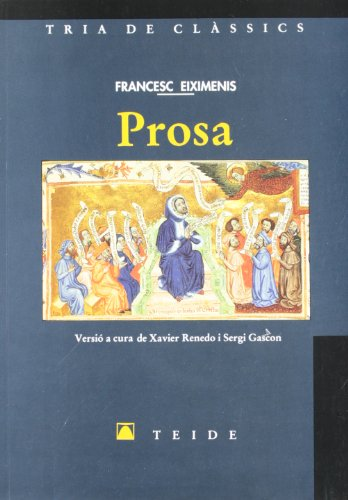 9788430784387: Tria de clàssics 008 - Prosa -Francesc Eiximenis- - 9788430784387