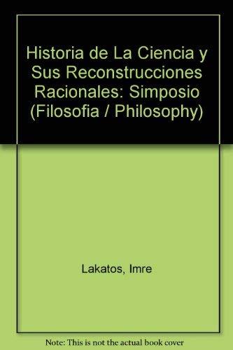 9788430905386: Historia de la ciencia y sus reconstrucciones racionales (Filosofia / Philosophy)