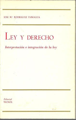 9788430906253: Ley y derecho: Interpretacion e integracion de la ley (Biblioteca Tecnos de estudios juridicos) (Spanish Edition)