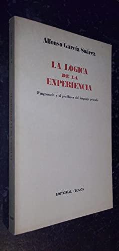9788430906734: La lógica de la experiencia: Wittgenstein y el problema del lenguaje privado (Serie de filosofía y ensayo) (Spanish Edition)