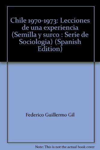 9788430906987: Chile 1970-1973: Lecciones de una experiencia (Semilla y surco : Serie de Sociología) (Spanish Edition)