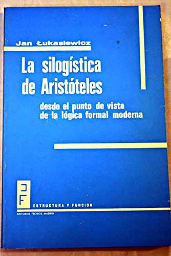 La Silogística De Aristóteles (8430907254) by JAN LUKASIEWICZ