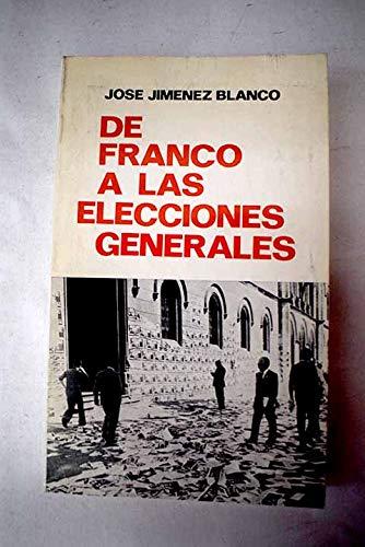 De Franco a las Elecciones Generales: José Jiménez Blanco
