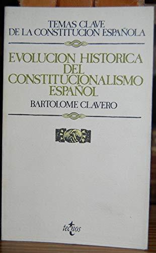 9788430910335: Evolucion historica del constitucionalismo español (Temas clave de la Constitución española)