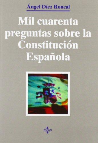 1040 PREGUNTAS SOBRE LA CONSTITUCION: Díez Roncal, A.