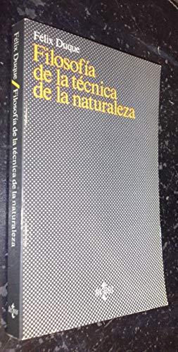 Filosofia de la tecnica de la naturaleza: Felix Duque