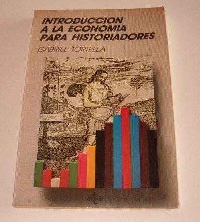 Introduccion a la economia para historiadores (Serie: Tortella Casares, Gabriel