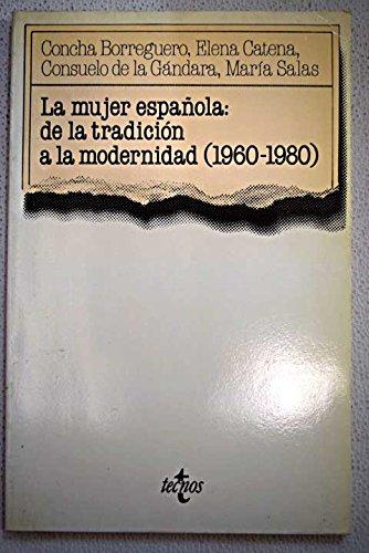 9788430912827: La Mujer española: De la tradición a la modernidad, 1960-1980 (Semilla y surco) (Spanish Edition)
