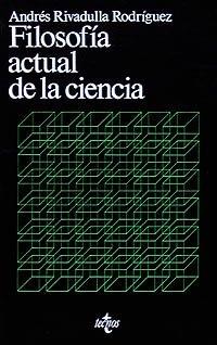 Filosofia actual de la ciencia/ Current philosophy: Rodriguez, Andres Rivadulla