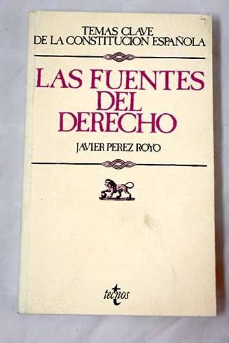 LAS FUENTES DEL DERECHO: PÉREZ ROYO, JAVIER