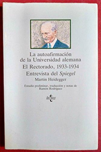 9788430916986: La autoafirmacion de la universidad alemana. El Rectorado, 1933-1934. Entrevista del Spiegel (CLASICOS DEL PENSAMIENTO) (Spanish Edition)
