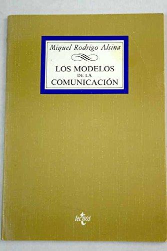 9788430917662: Los modelos de la comunicación (Biblioteca universitaria de Editorial Tecnos) (Spanish Edition)