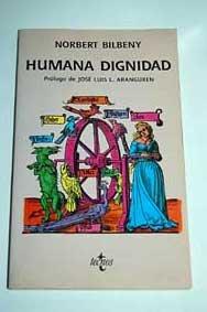 Humana dignidad: Un estudio sobre los valores: Bilbeny, Norbert