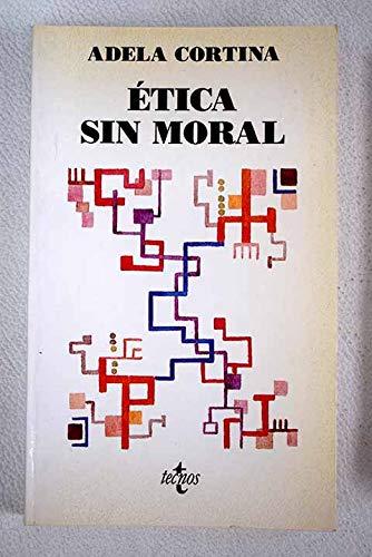 Etica sin moral (Coleccion Ventana abierta) (Spanish: Cortina Orts, Adela