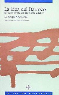9788430919994: La idea del Barroco: Estudios sobre un problema estético (Filosofía - Metrópolis)