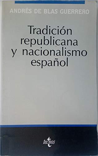 9788430920907: Tradicion republicana y nacionalismo español (Semilla y surco)