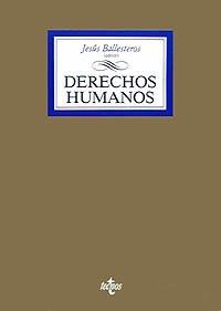 9788430921317: Derechos humanos/ Human rights: Concepto, Fundamentos Y Sujetos/ Concept, Foundations and Subject (Biblioteca universitaria de Editorial Tecnos) (Spanish Edition)