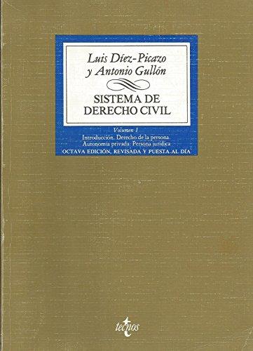 Sistema de Derecho Civil. Volumen I: Introducción. Derecho de la persona. Autonomía privada. Persona jurídica - Luis Díez Picazo. Antonio Gullón