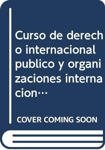 9788430922086: Curso derecho internacional publico y organizaciones.