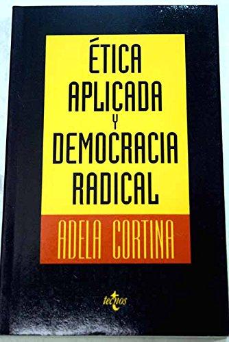 Etica aplicada y democracia radical (Spanish Edition): Cortina Orts, Adela