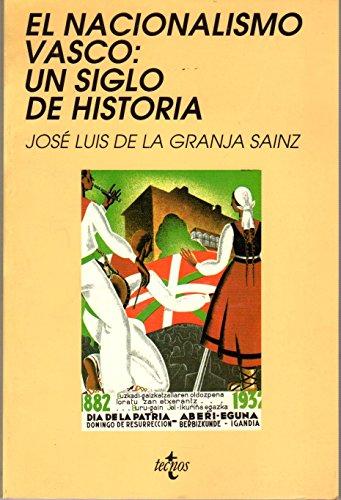 9788430926947: El nacionalismo vasco: Un siglo de historia (Serie de historia) (Spanish Edition)